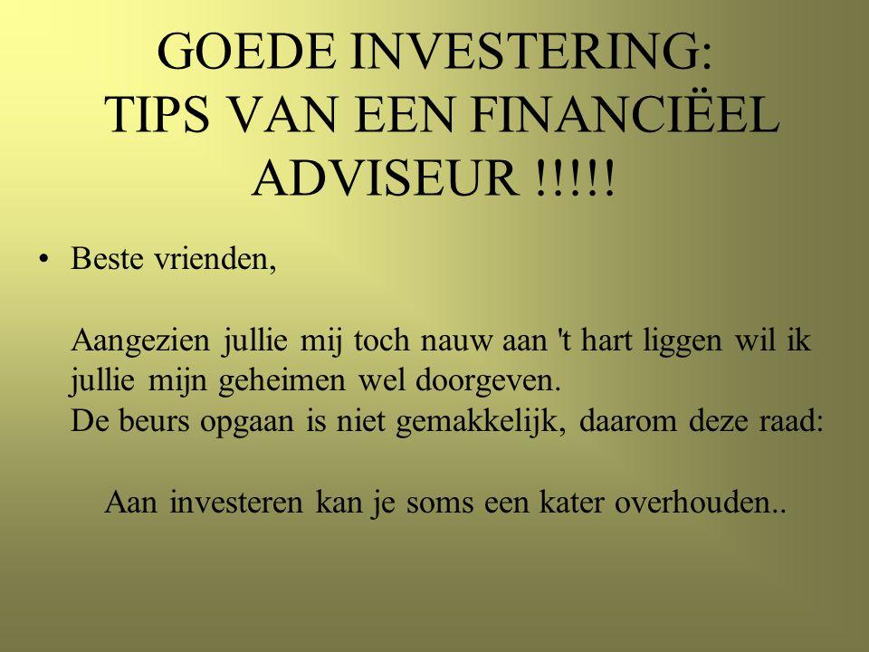 GOEDE INVESTERING: TIPS VAN EEN FINANCIËEL ADVISEUR !!!!!