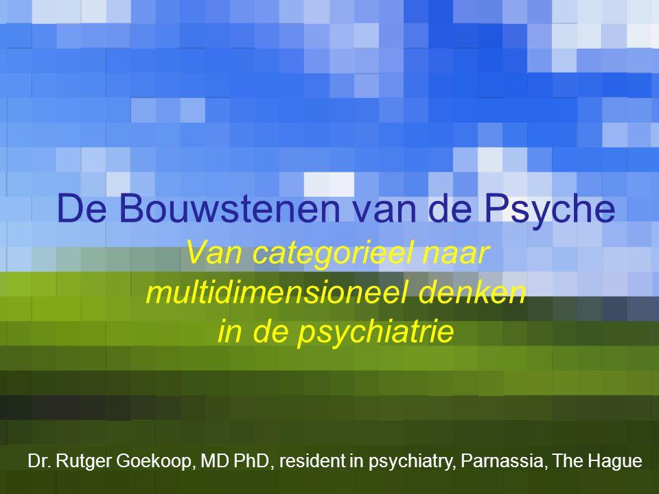 De Bouwstenen van de Psyche Van categorieel naar multidimensioneel denken in de psychiatrie