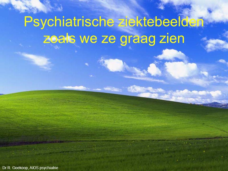 Psychiatrische ziektebeelden zoals we ze graag zien