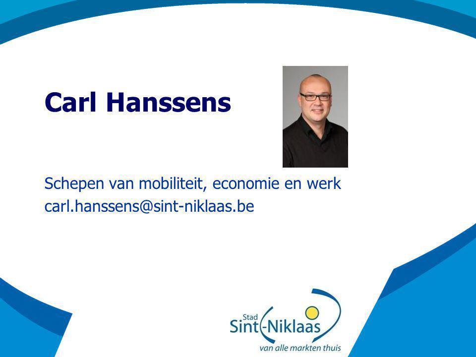 Schepen van mobiliteit, economie en werk carl.hanssens@sint-niklaas.be