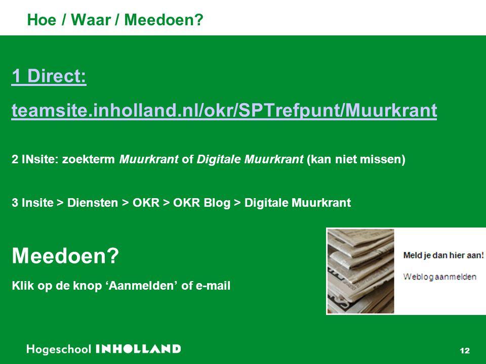 Meedoen 1 Direct: teamsite.inholland.nl/okr/SPTrefpunt/Muurkrant