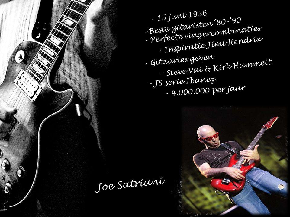 Joe Satriani - JS serie Ibanez - 4.000.000 per jaar - 15 juni 1956