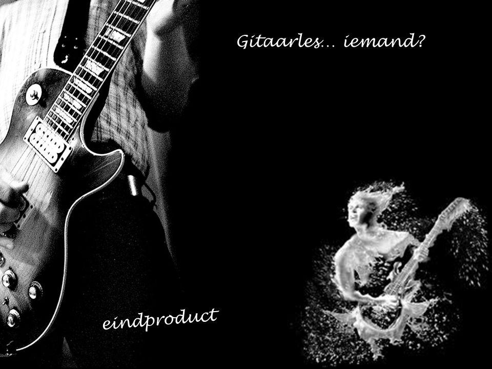 Gitaarles… iemand eindproduct