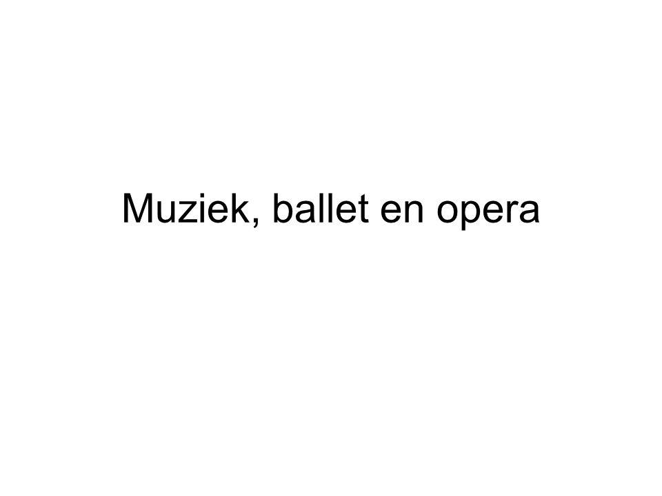 Muziek, ballet en opera
