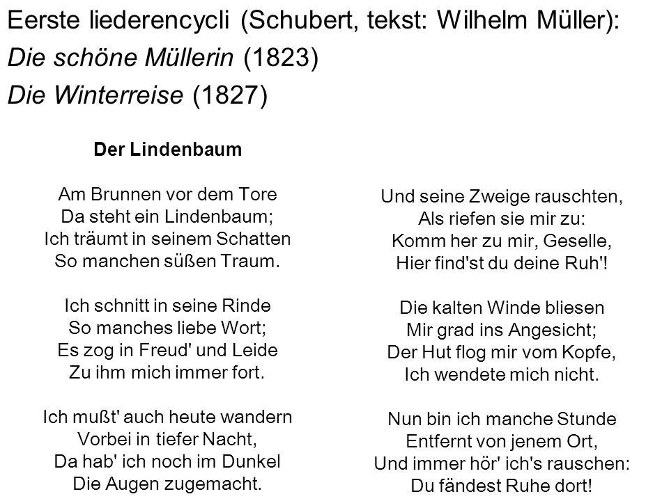 Eerste liederencycli (Schubert, tekst: Wilhelm Müller): Die schöne Müllerin (1823) Die Winterreise (1827)