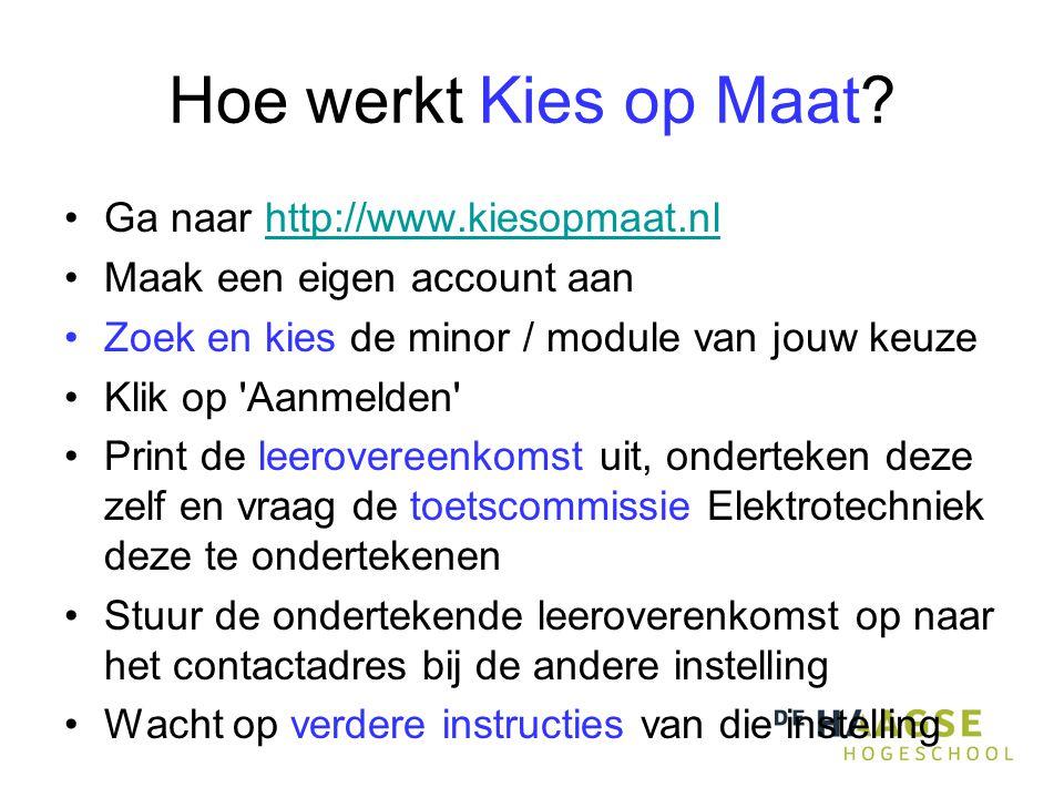 Hoe werkt Kies op Maat Ga naar http://www.kiesopmaat.nl