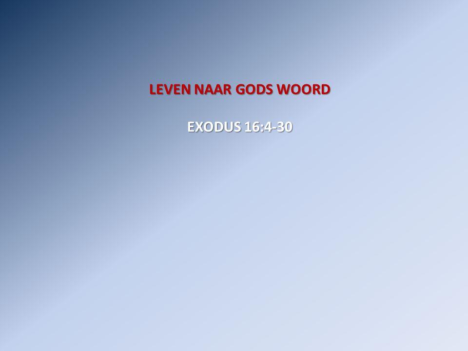 LEVEN NAAR GODS WOORD EXODUS 16:4-30