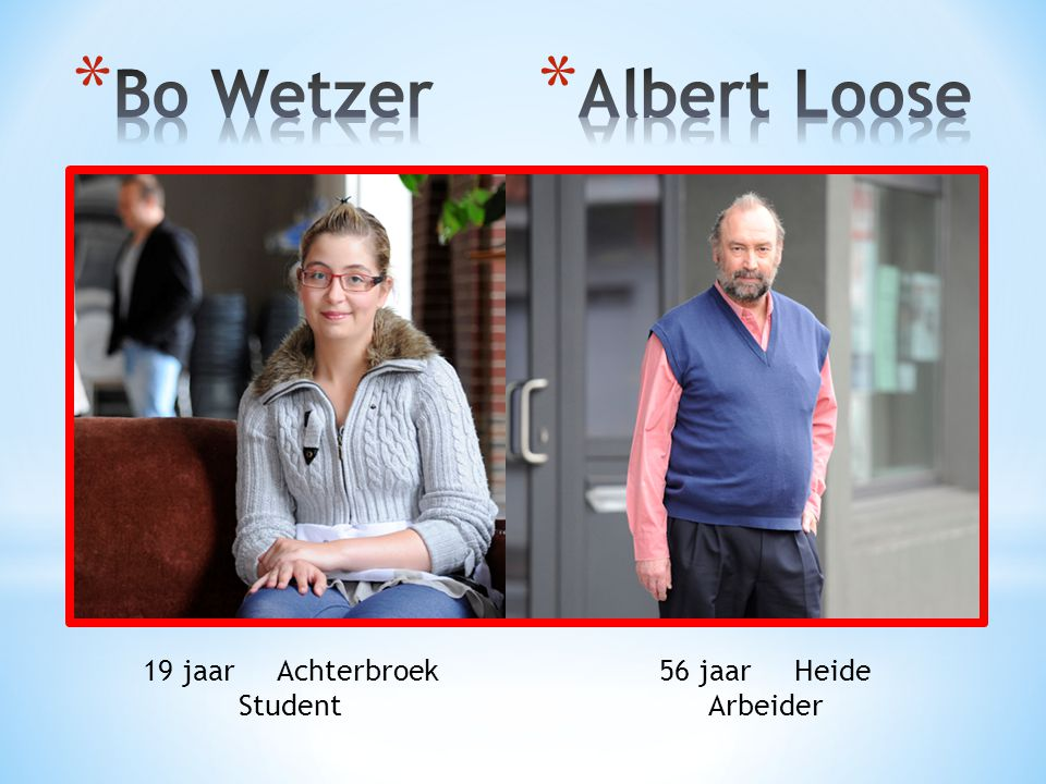 Bo Wetzer Albert Loose 19 jaar Achterbroek Student 56 jaar Heide