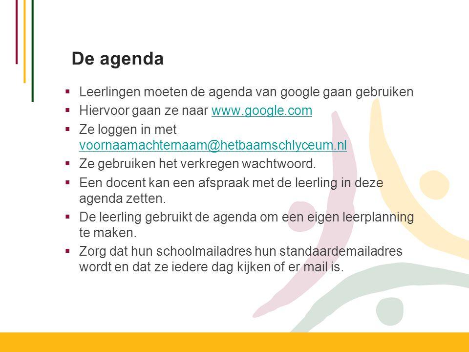 De agenda Leerlingen moeten de agenda van google gaan gebruiken
