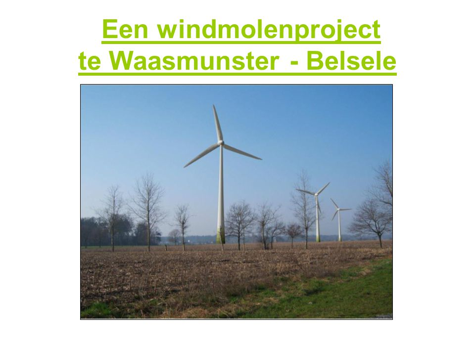 Een windmolenproject te Waasmunster - Belsele