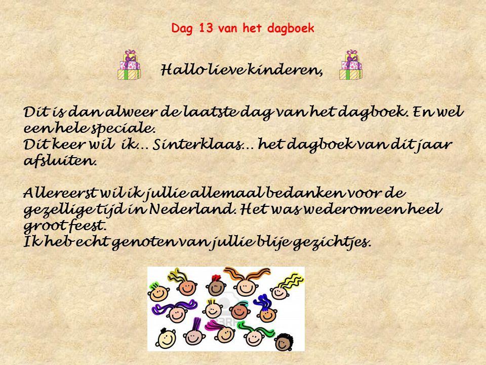 Dit keer wil ik… Sinterklaas… het dagboek van dit jaar afsluiten.