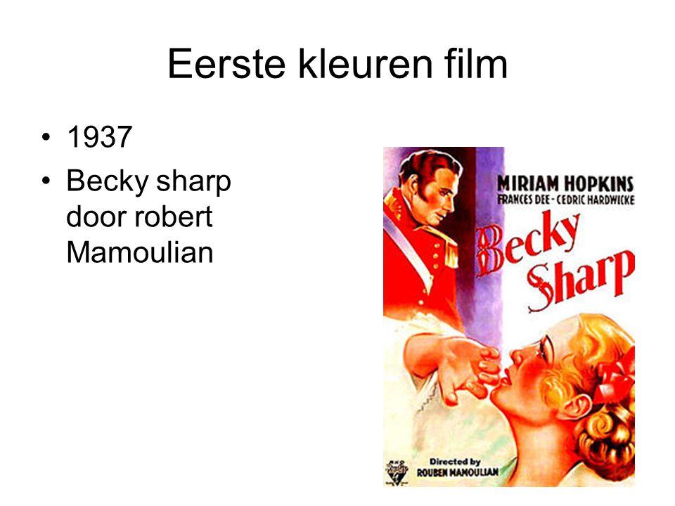 Eerste kleuren film 1937 Becky sharp door robert Mamoulian