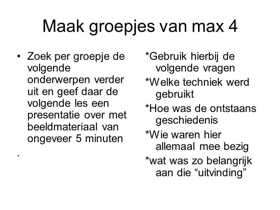Maak groepjes van max 4
