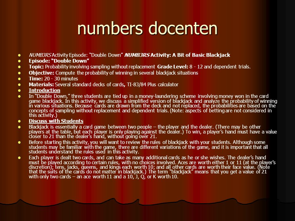 numbers docenten NUMB3RS Activity Episode: Double Down NUMB3RS Activity: A Bit of Basic Blackjack.