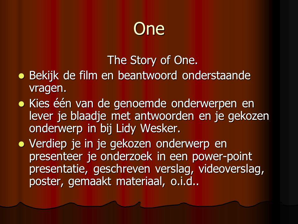 One The Story of One. Bekijk de film en beantwoord onderstaande vragen.
