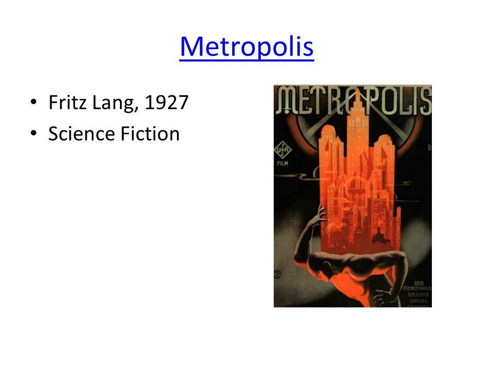 Metropolis Fritz Lang, 1927 Science Fiction