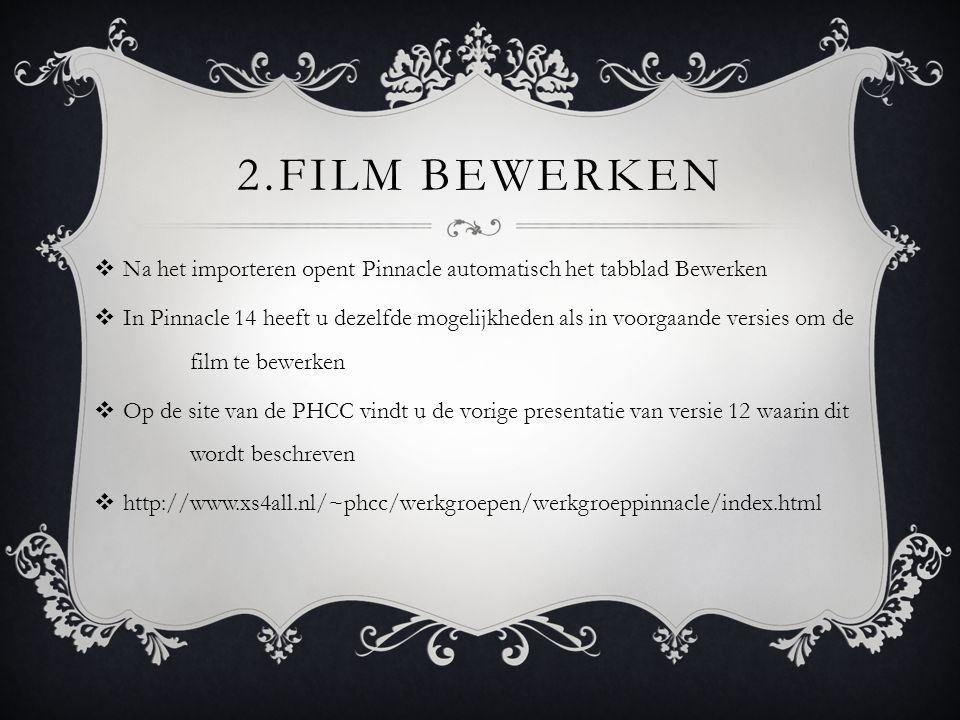 2.Film bewerken Na het importeren opent Pinnacle automatisch het tabblad Bewerken.