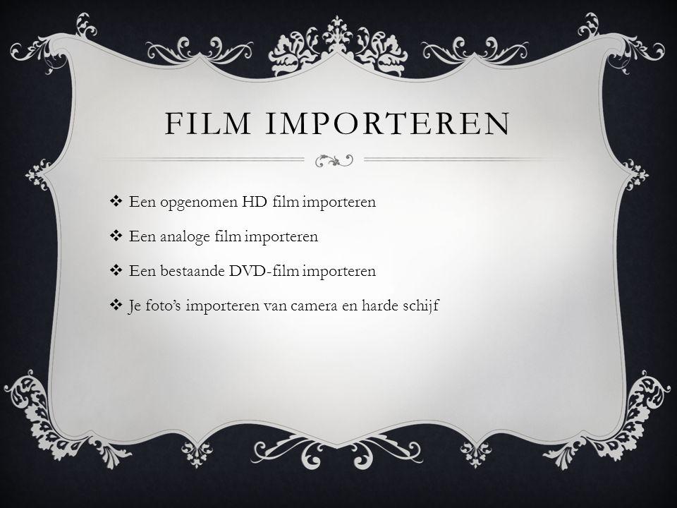 Film importeren Een opgenomen HD film importeren