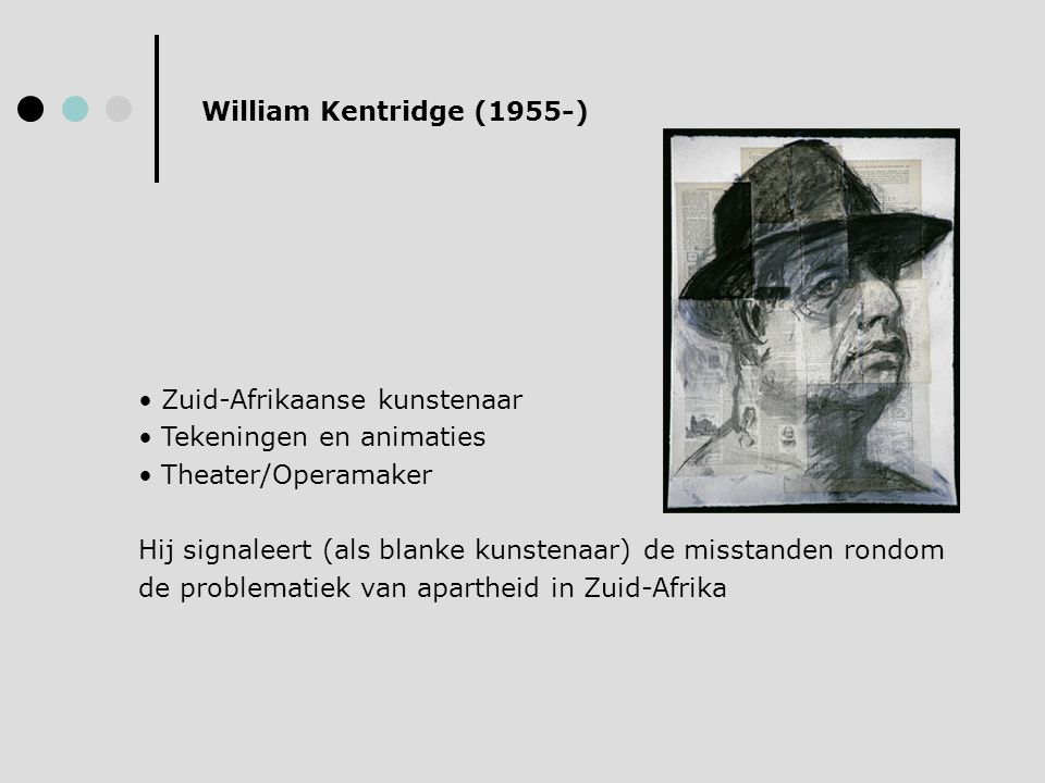 William Kentridge (1955-) Zuid-Afrikaanse kunstenaar. Tekeningen en animaties. Theater/Operamaker.