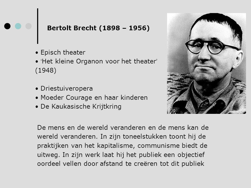Bertolt Brecht (1898 – 1956) Episch theater. 'Het kleine Organon voor het theater' (1948) Driestuiveropera.