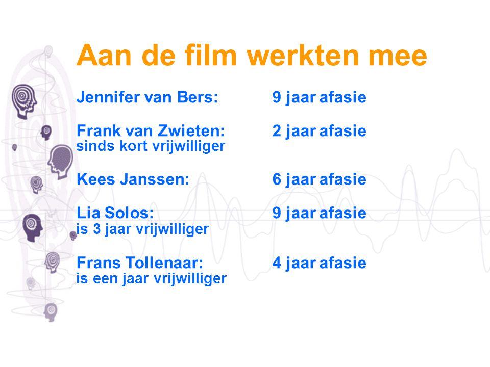 Aan de film werkten mee Jennifer van Bers: 9 jaar afasie