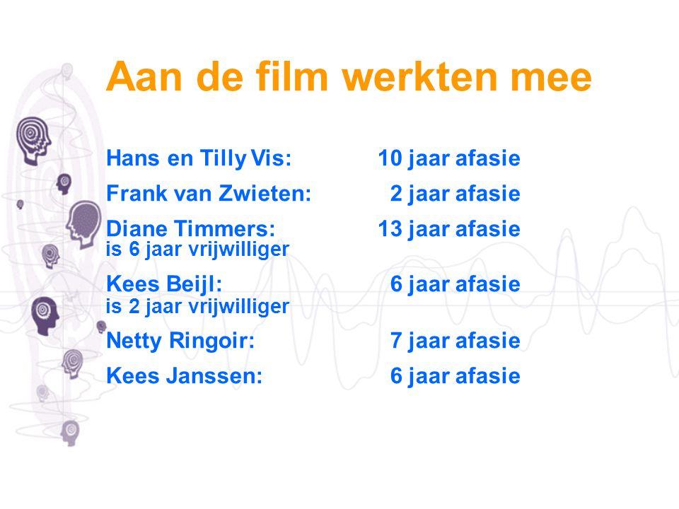 Aan de film werkten mee Hans en Tilly Vis: 10 jaar afasie