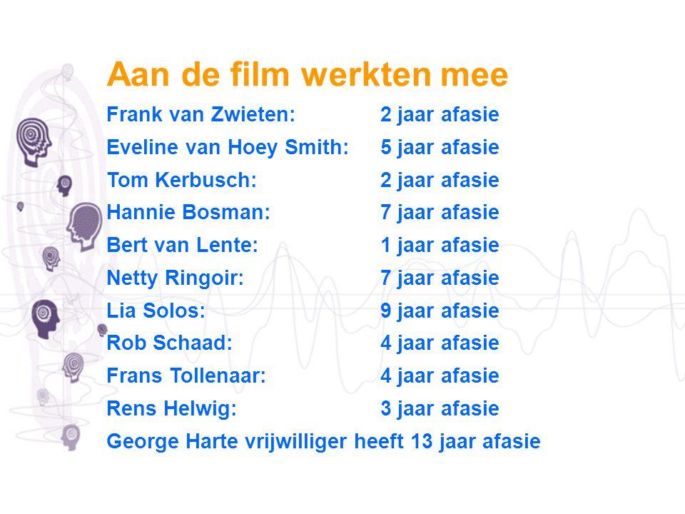Aan de film werkten mee Frank van Zwieten: 2 jaar afasie