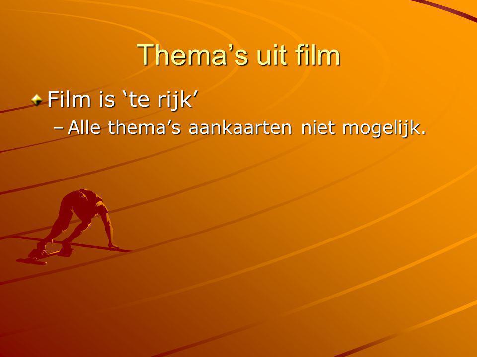 Thema's uit film Film is 'te rijk'
