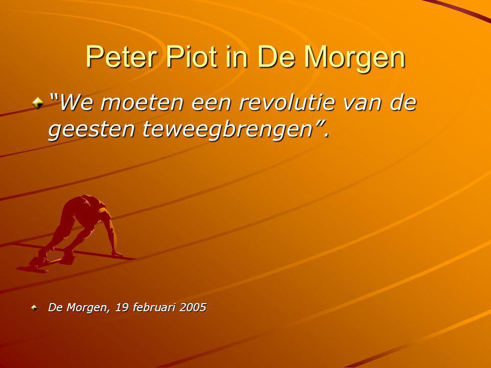 Peter Piot in De Morgen We moeten een revolutie van de geesten teweegbrengen .