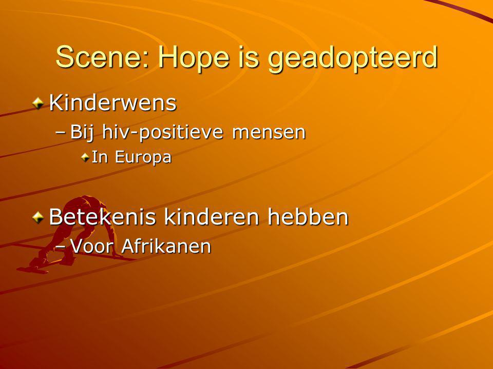 Scene: Hope is geadopteerd