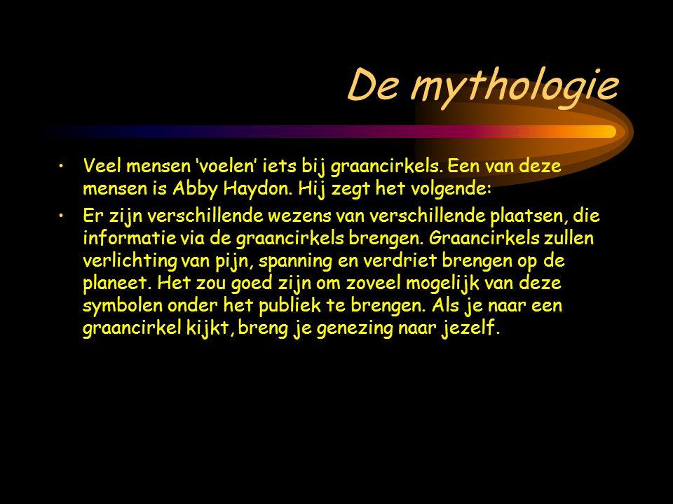 De mythologie Veel mensen 'voelen' iets bij graancirkels. Een van deze mensen is Abby Haydon. Hij zegt het volgende: