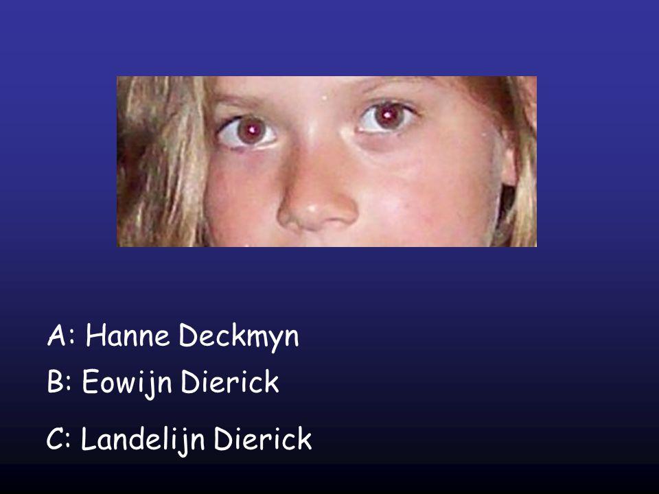 A: Hanne Deckmyn B: Eowijn Dierick C: Landelijn Dierick