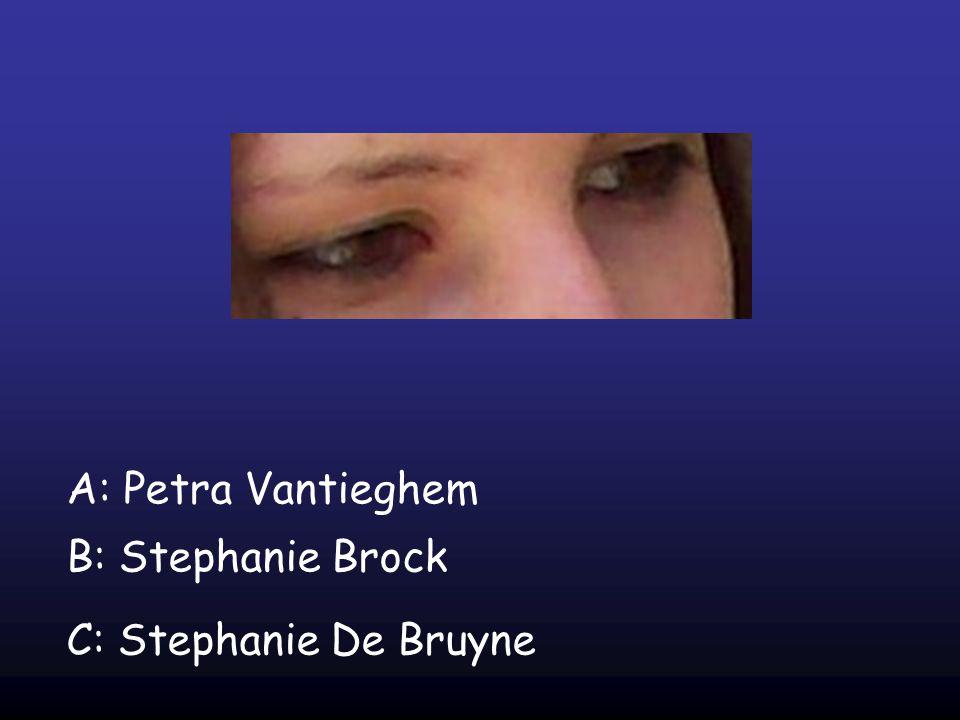 A: Petra Vantieghem B: Stephanie Brock C: Stephanie De Bruyne