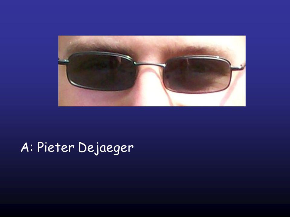 A: Pieter Dejaeger