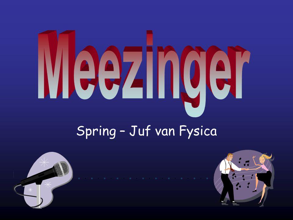 Meezinger Spring – Juf van Fysica