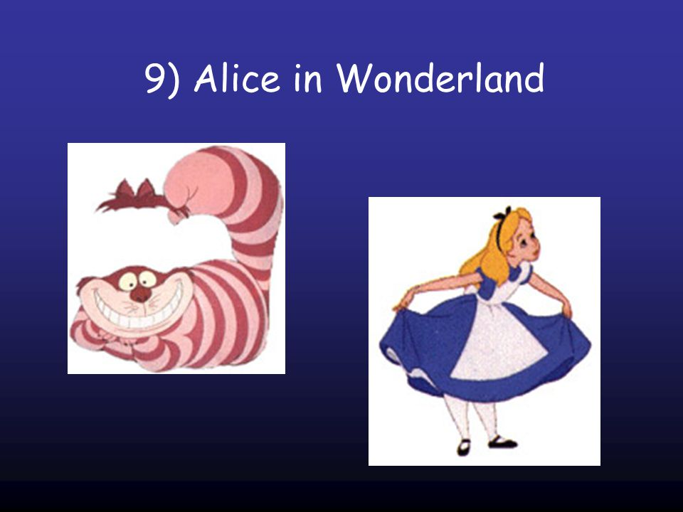 9) Alice in Wonderland