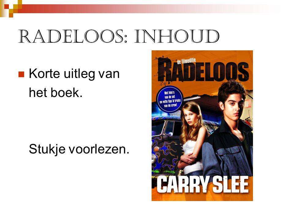 Radeloos: Inhoud Korte uitleg van het boek. Stukje voorlezen.