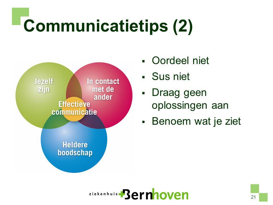 Communicatietips (2) Oordeel niet Sus niet Draag geen oplossingen aan