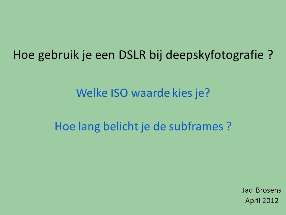 Hoe gebruik je een DSLR bij deepskyfotografie