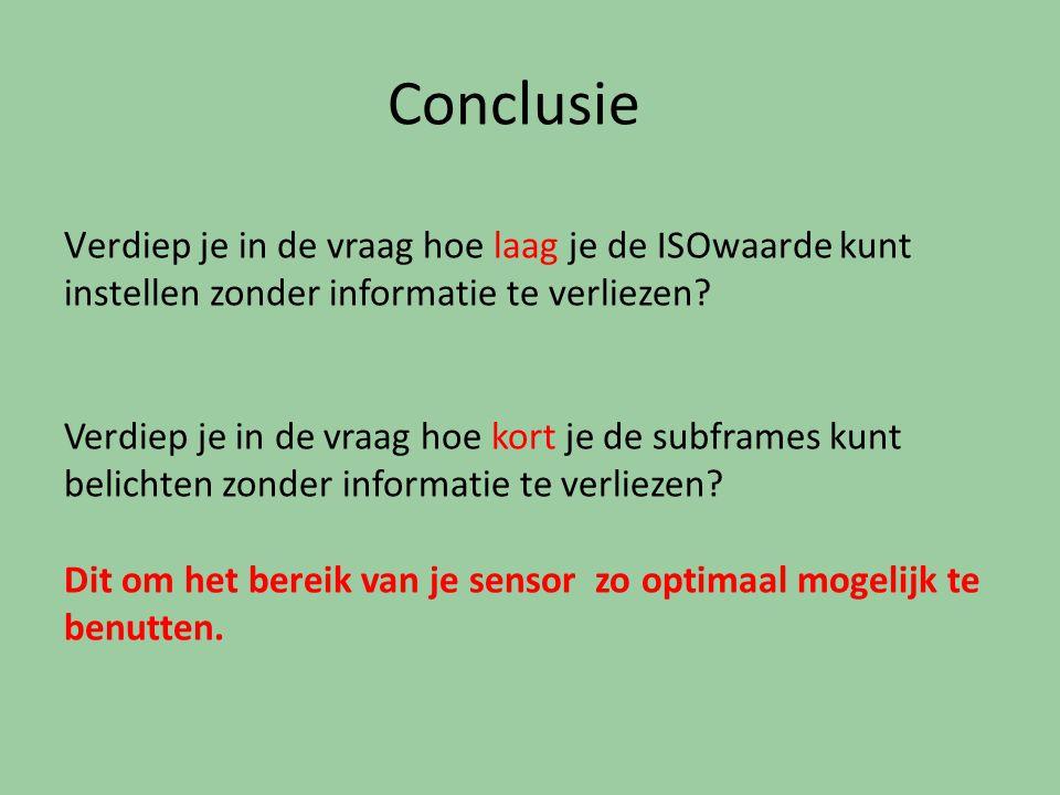 Conclusie Verdiep je in de vraag hoe laag je de ISOwaarde kunt instellen zonder informatie te verliezen.