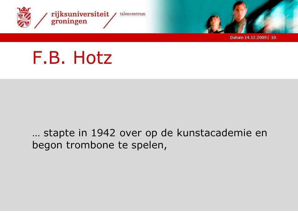 F.B. Hotz … stapte in 1942 over op de kunstacademie en begon trombone te spelen,