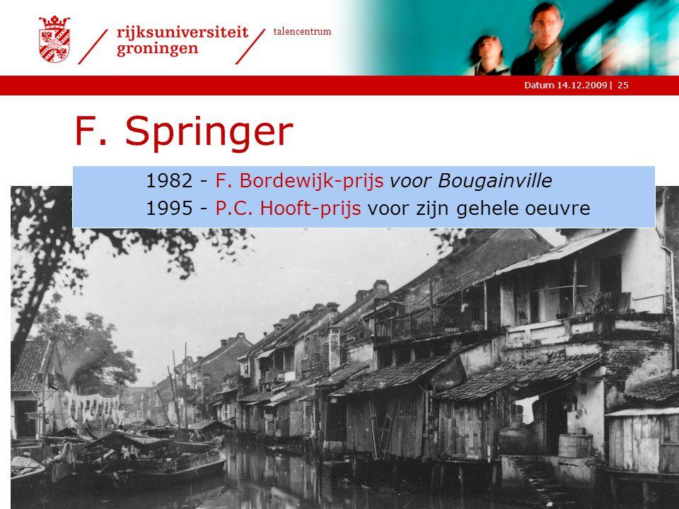 F. Springer 1982 - F. Bordewijk-prijs voor Bougainville 1995 - P.C.