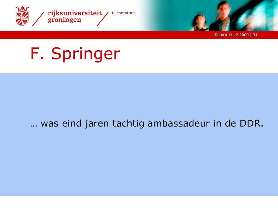 F. Springer … was eind jaren tachtig ambassadeur in de DDR.