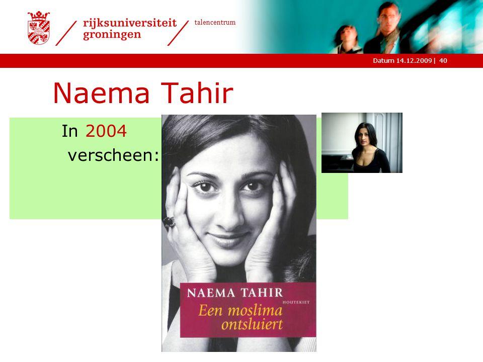 Naema Tahir In 2004 verscheen: