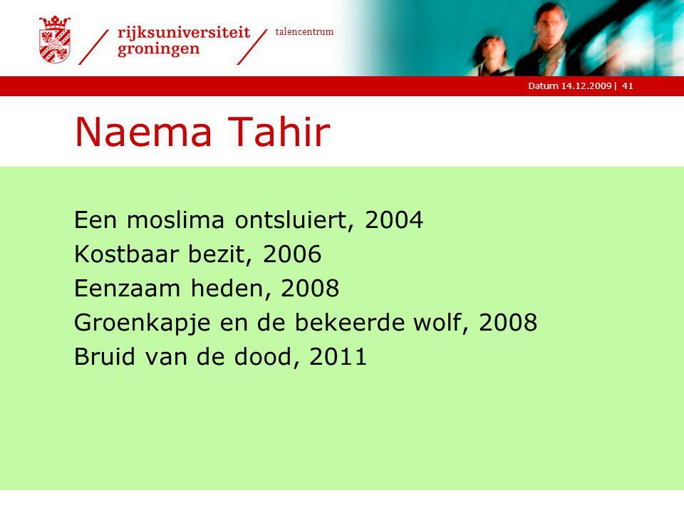 Naema Tahir Een moslima ontsluiert, 2004 Kostbaar bezit, 2006 Eenzaam heden, 2008 Groenkapje en de bekeerde wolf, 2008 Bruid van de dood, 2011