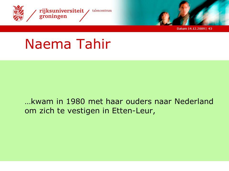 Naema Tahir …kwam in 1980 met haar ouders naar Nederland om zich te vestigen in Etten-Leur,