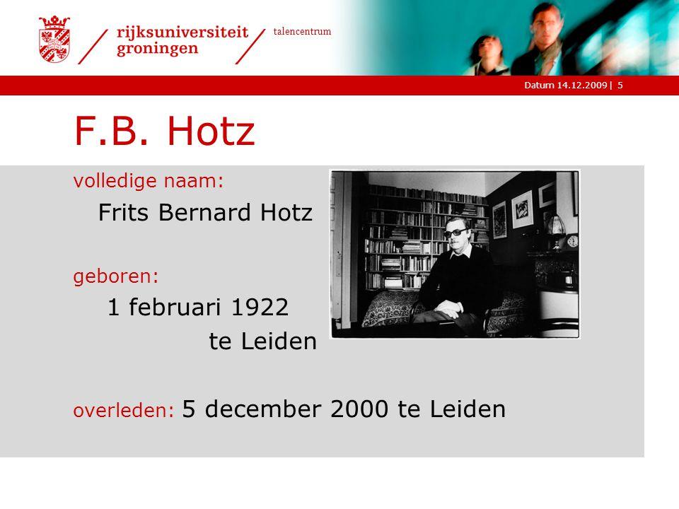 F.B. Hotz Frits Bernard Hotz 1 februari 1922 te Leiden volledige naam: