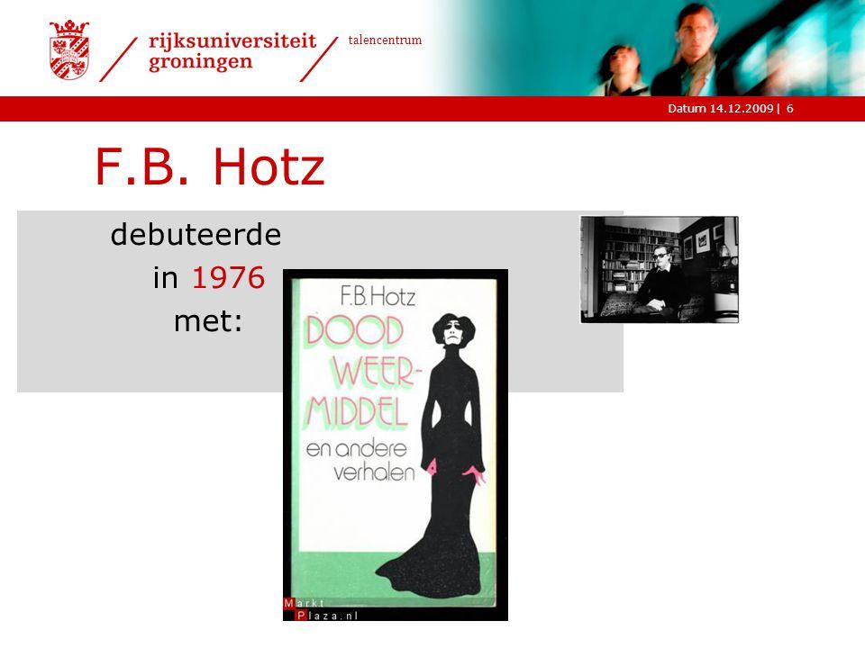 F.B. Hotz debuteerde in 1976 met: