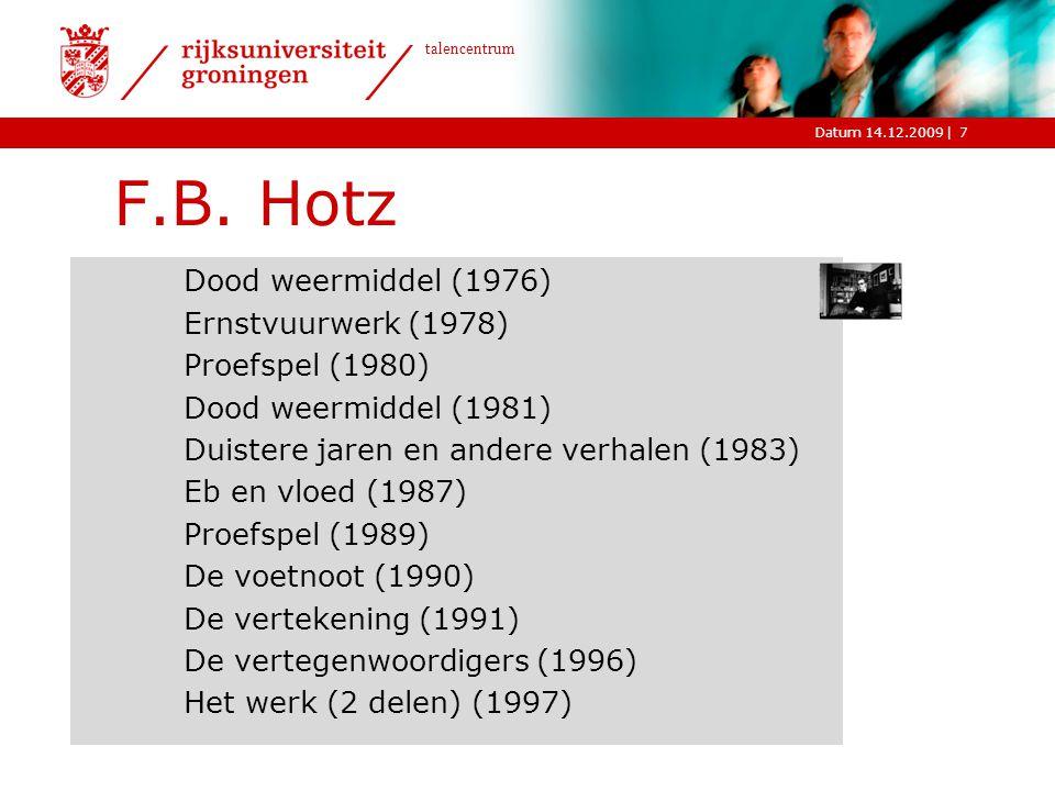 F.B. Hotz Dood weermiddel (1976) Ernstvuurwerk (1978) Proefspel (1980)