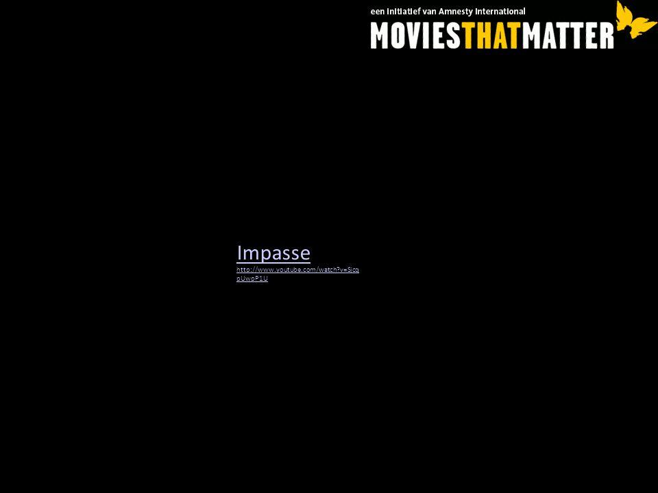 Impasse http://www.youtube.com/watch v=SjcqpUwpP1U